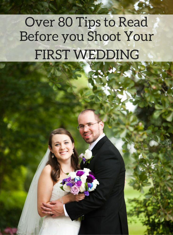 Wedding Photography Tips Beginners: 80+ Tips For Shooting Your First Wedding