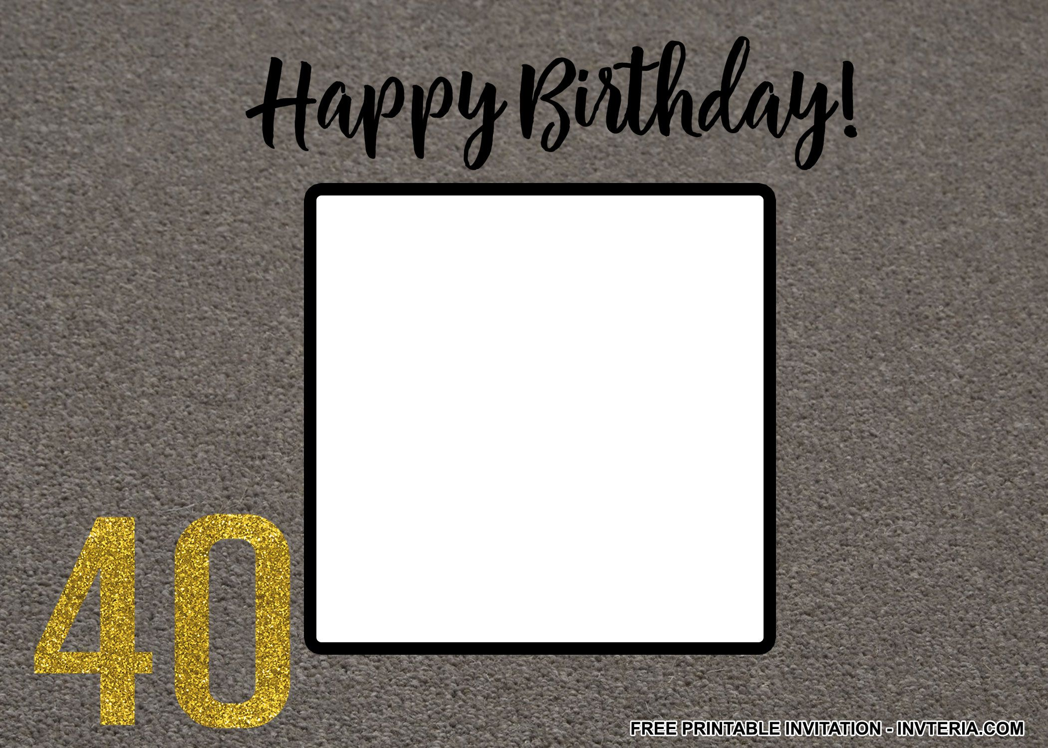 AWESOME BEST FREE PRINTABLE 40TH BIRTHDAY INVITATIONS FOR MEN IDEA
