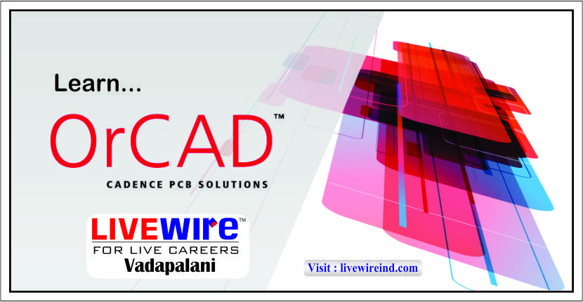 Learn OrCAD a software tool for Electronic Design Automation (EDA - live careers