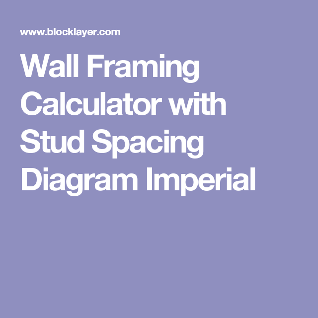 Wall framing calculator with stud spacing diagram imperial home wall framing calculator with stud spacing diagram imperial ccuart Gallery