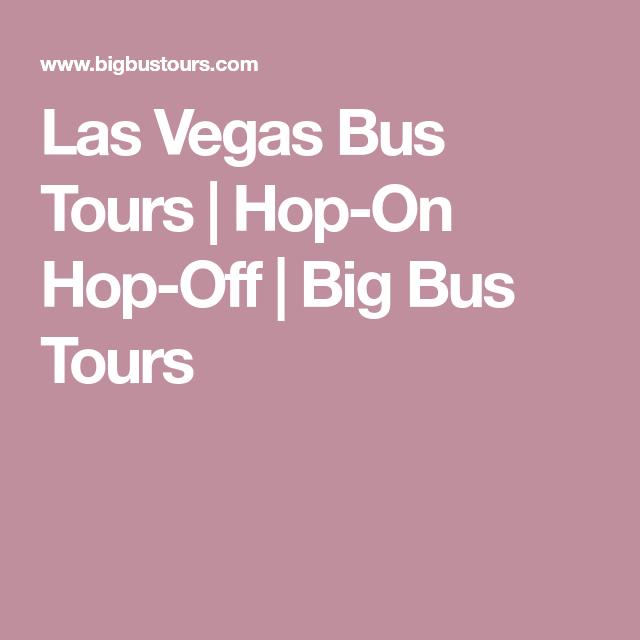 las vegas bus tours hop on hop off big bus tours vegas rh pinterest com