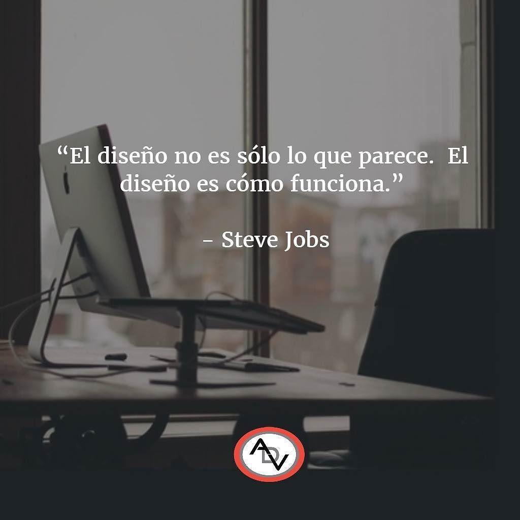 El diseño no es sólo lo que parece. El diseño es cómo funciona. - Steve Jobs  #ADVquotes