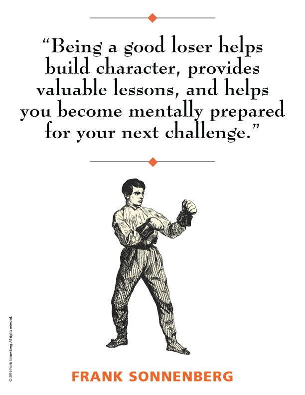 Being A Good Loser Helps Build Character Provides Valuable Lessons And Helps You Become Mental Loser Quotes Motivational Quotes For Success Sarcastic Quotes