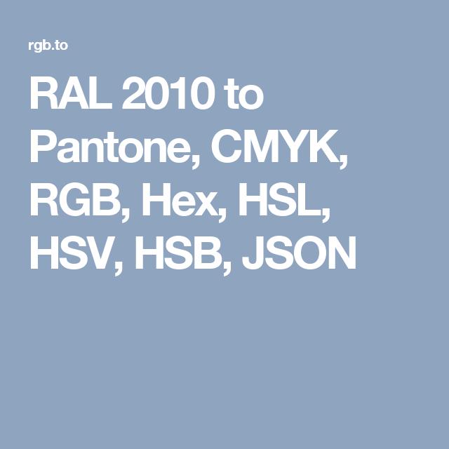 ral 2010 to pantone cmyk rgb hex hsl hsv hsb json colours pinterest. Black Bedroom Furniture Sets. Home Design Ideas