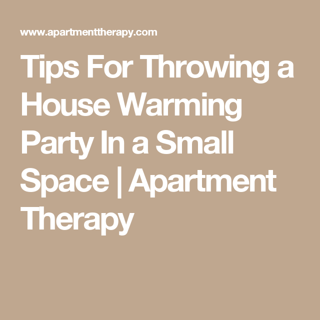 Tips For Throwing A House Warming Party In Small E Apartment Therapy