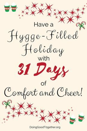 Share hygge (pronounce hoo-ga) this holiday season with Doing Good Together's compassion-themed count down to the new year!