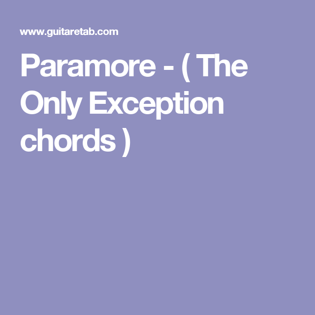 Paramore The Only Exception Chords Music Chords Pinterest