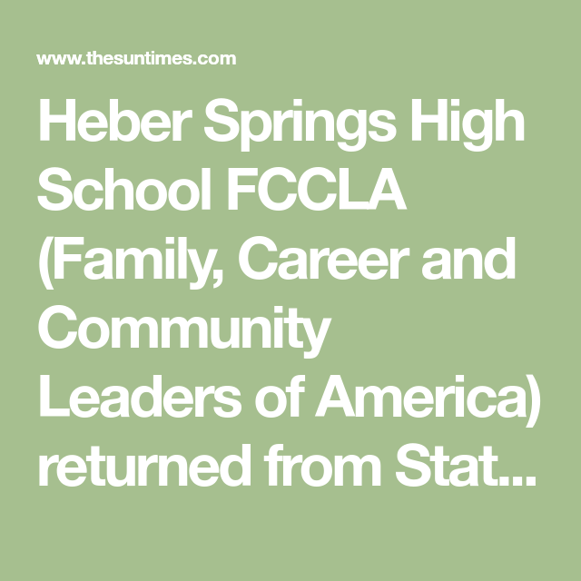 Heber Springs High School Fccla Family Career And Community Leaders Of America Returned From State Conventio Spring High School Public Relations High School