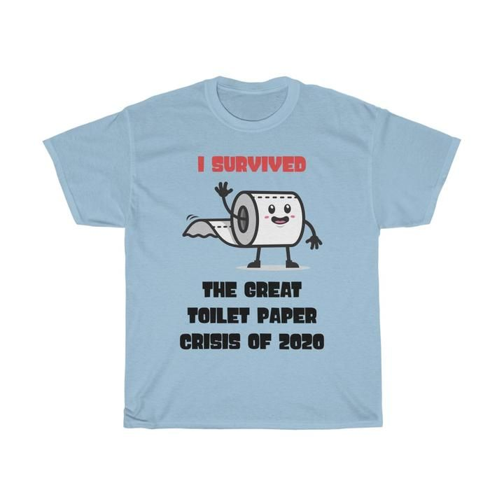 I Survived The Great Toilet Paper Crisis Of 2020 - Tee (UNISEX)