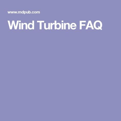 Wind Turbine FAQ