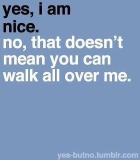 Yes Im Nice But Dont Mess With Me Leadership Quotes Words