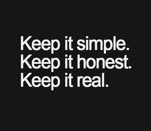 Real Quotes Cool Simple Thoughts Quotes Keep It Simple Keep It Honest Keep It Real