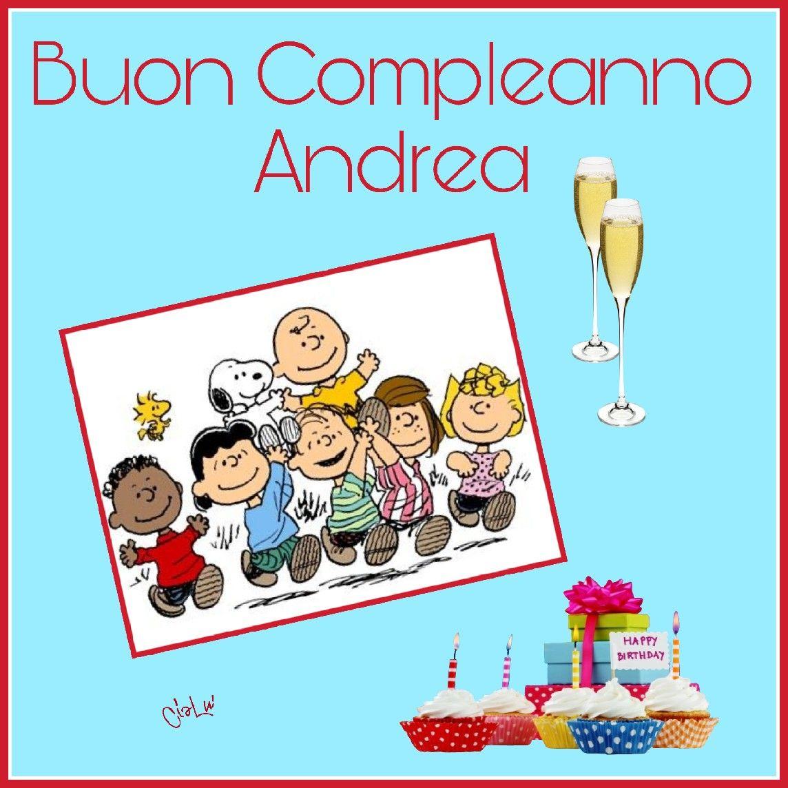 Buon Compleanno Andrea Buon Compleanno Compleanno Anniversari