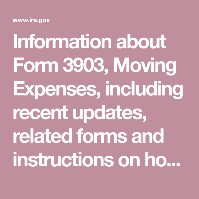 information about form 3903, moving expenses, including recent