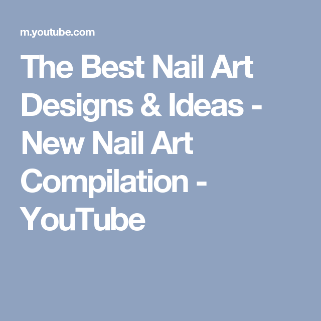 The Best Nail Art Designs Ideas New Nail Art Compilation