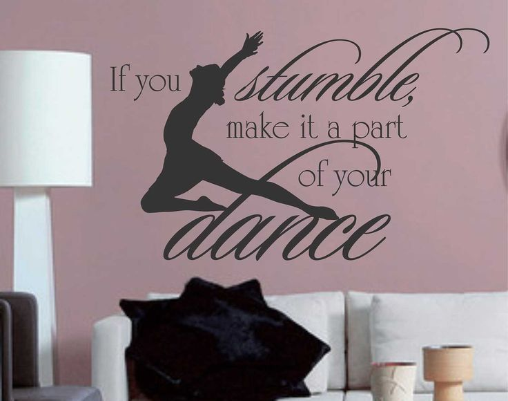 Dance Wall Decal If You Stumble Ballet Dancer Silhouette Etsy Dance Quotes Dance Wall Decal Vinyl Wall Lettering