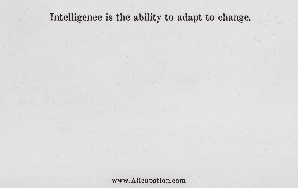16 Inspirational Quotes About Adapting To Change Quotes Of The Day Intelligence Is The Ability To Powerful Quotes Best Positive Quotes Change Quotes Positive