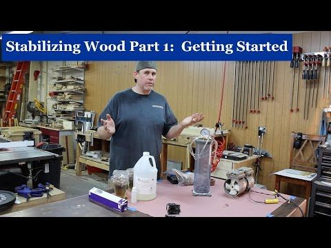 Stabilizing Wood Part 1 - Getting Started & Equipment - YouTube