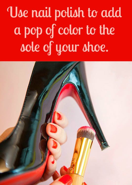 1242623b3818 Use polish to paint the sole of your high heels (think  Christian Louboutin)  as an easy (and cheap!) way to update them for spring.