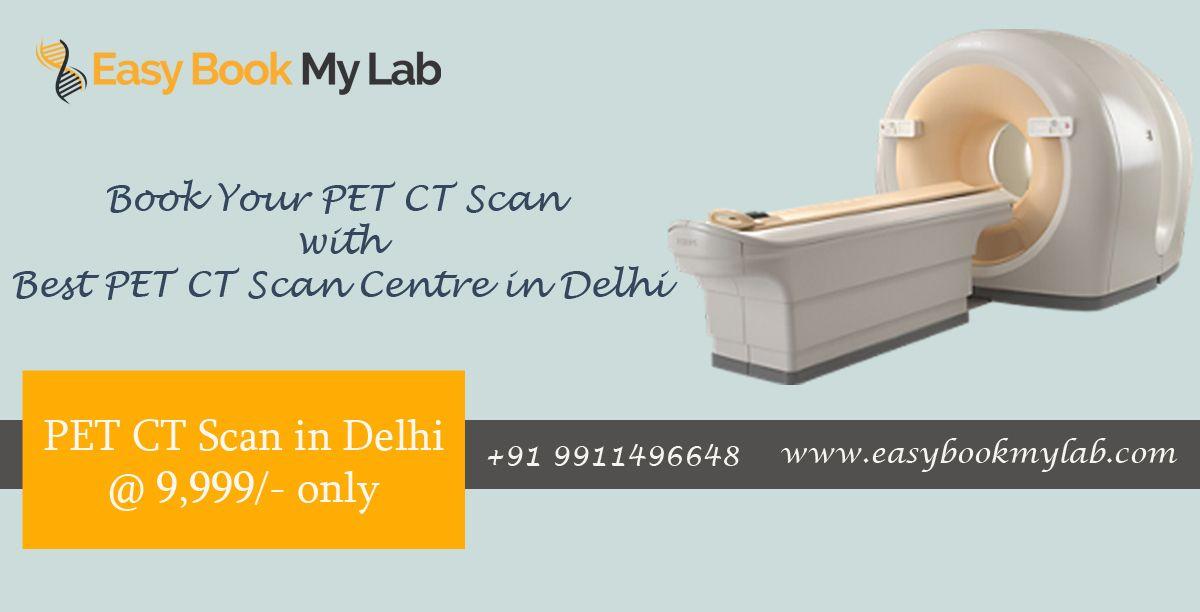 Pet Ct Scan In Delhi 9 999 Ct Scan Pet Ct Pet Scan