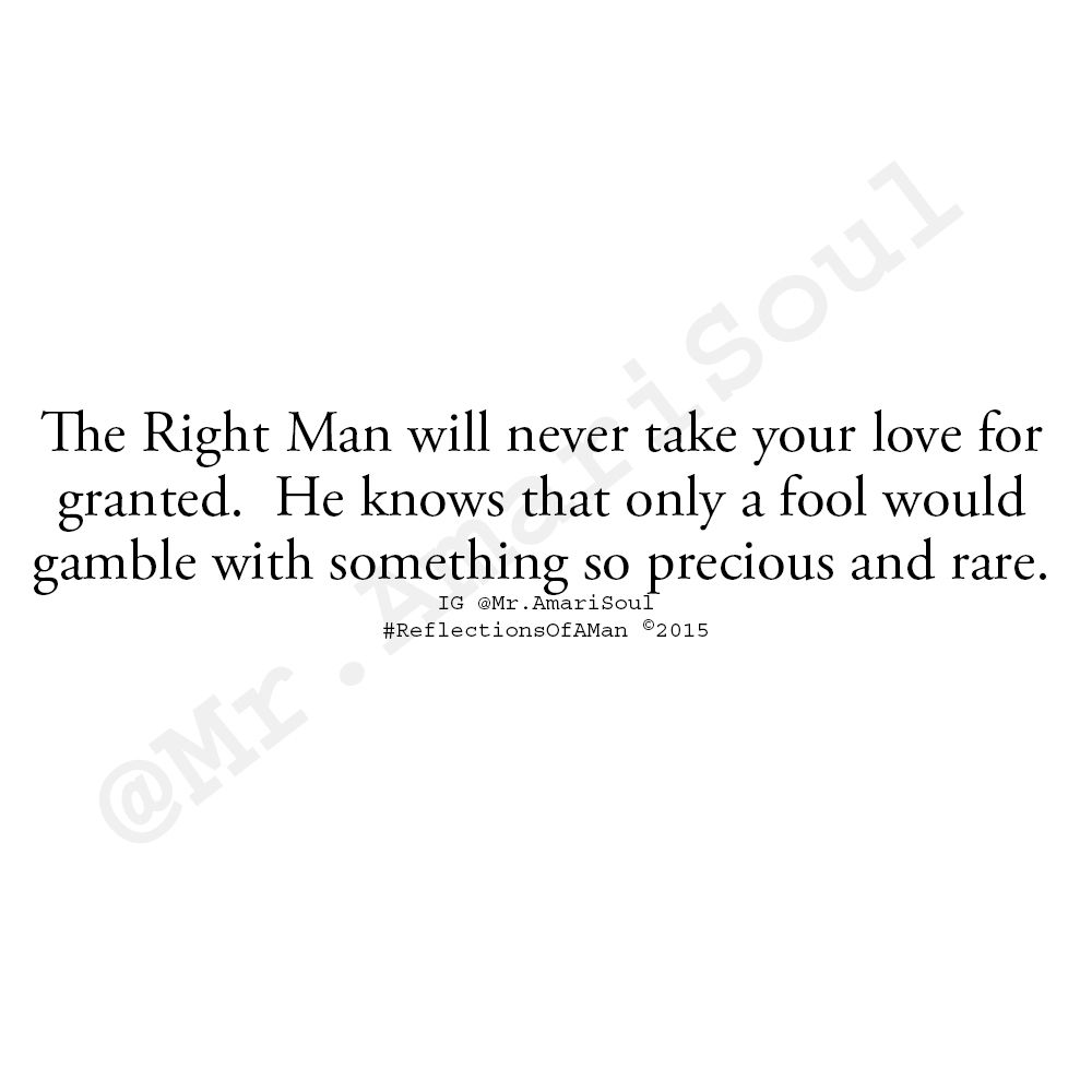 So Many Men Think Women Want Money, Cars, And Gifts But The Right Woman  Wants A Man's Time, Effort, Passion, Honesty, Loyalty, Smile, And Him Choo…