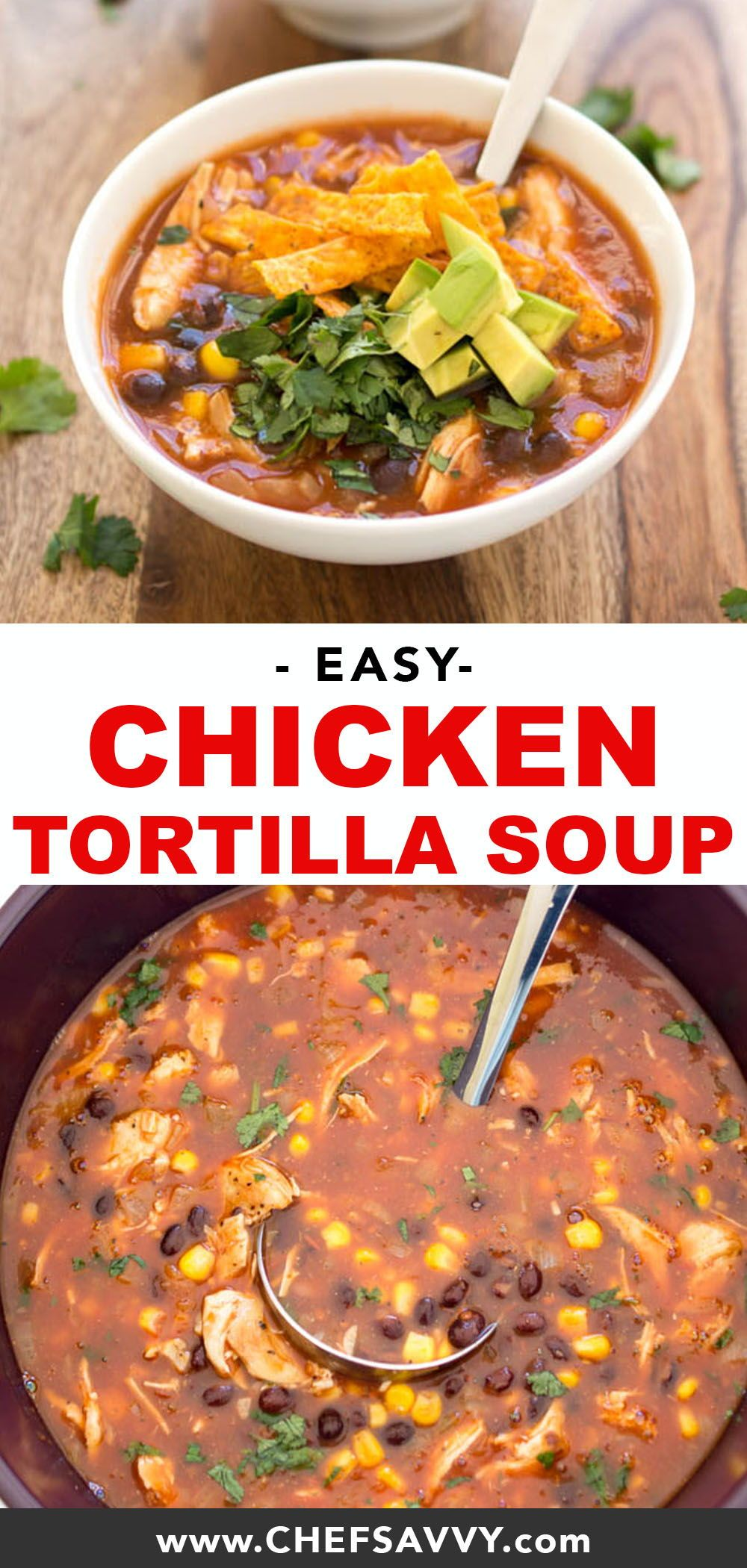 Easy 20 Minute Chicken Tortilla Soup - Chef Savvy
