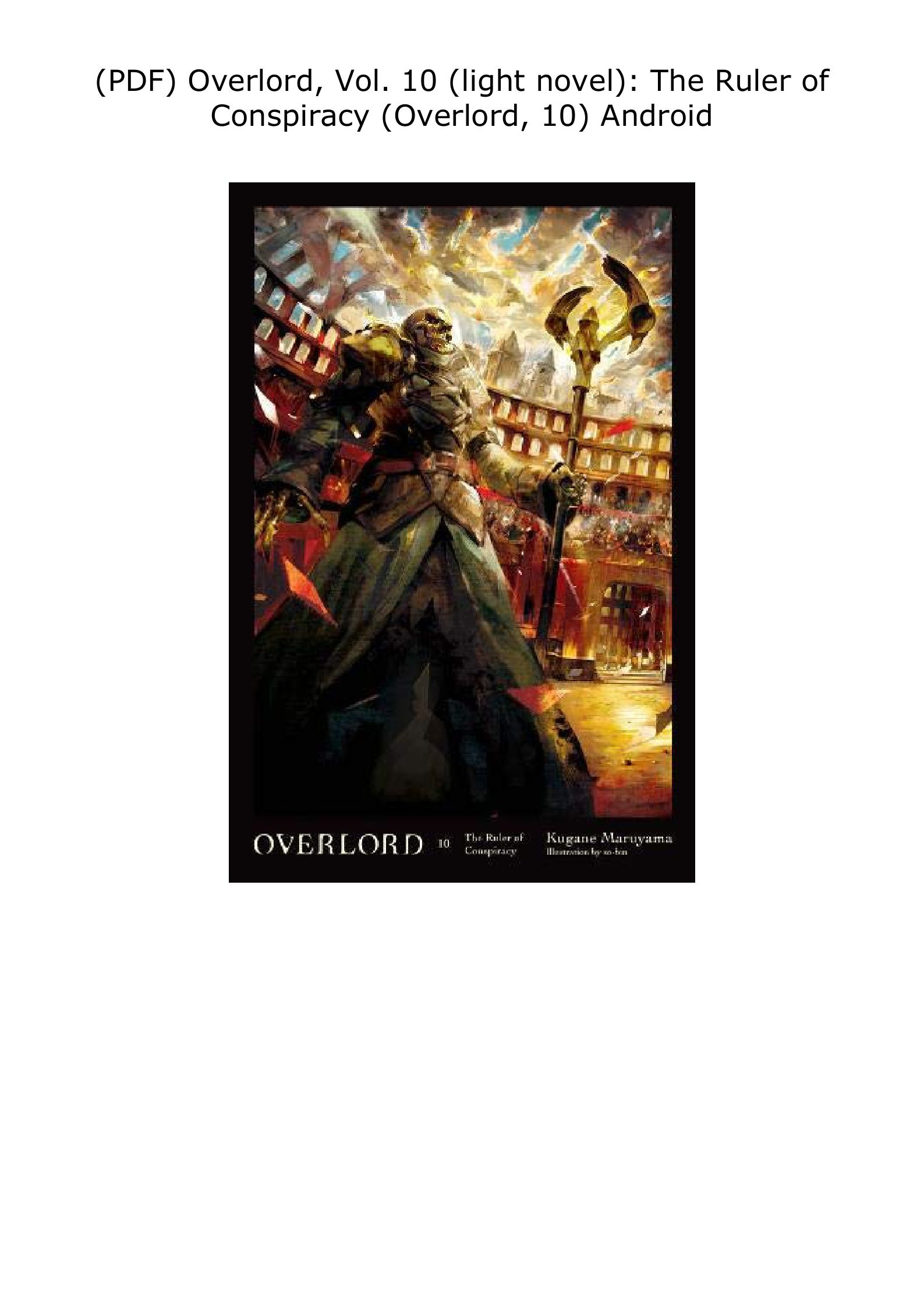 Pdf Overlord Vol 10 Light Novel The Ruler Of Conspiracy Overlord 10 Android In 2021 Light Novel Novels Science Fiction Fantasy