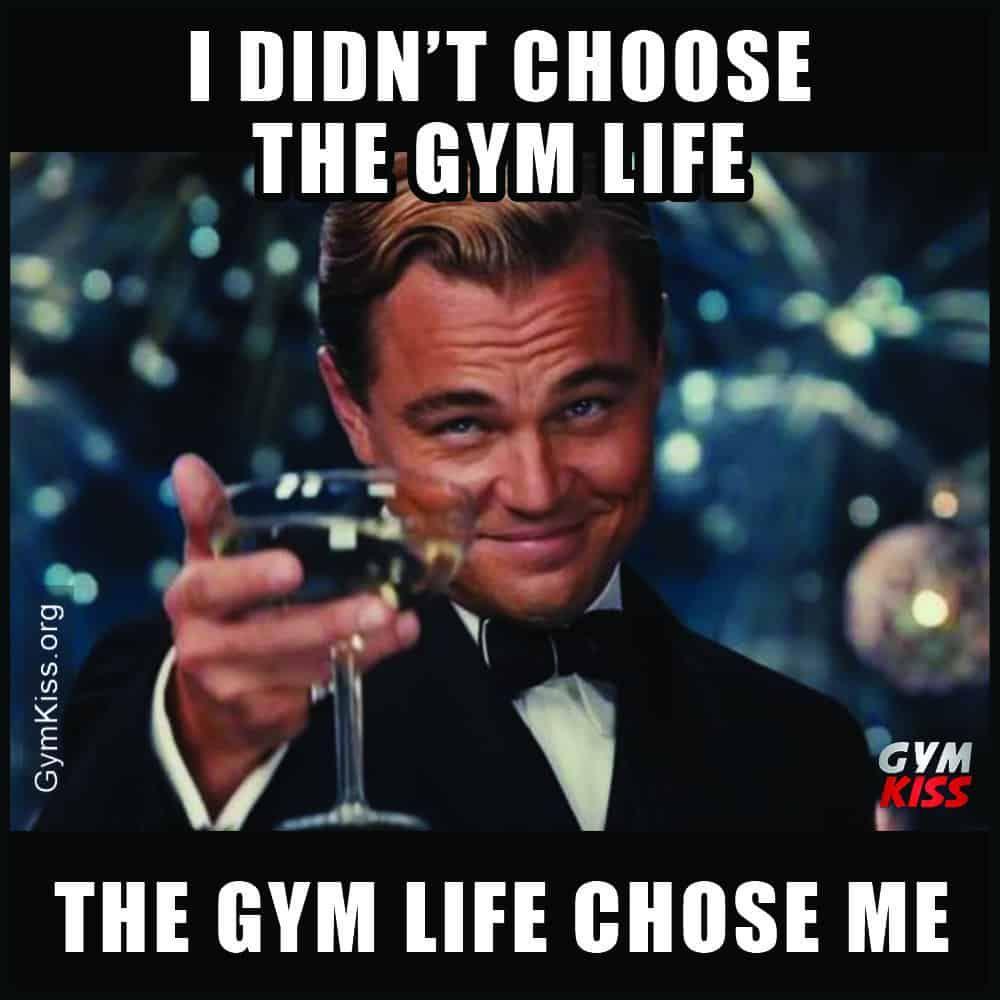 I Didn T Choose The Gym Life The Gym Life Chose Me Gym Memes Funny Gym Buddy Gym Life