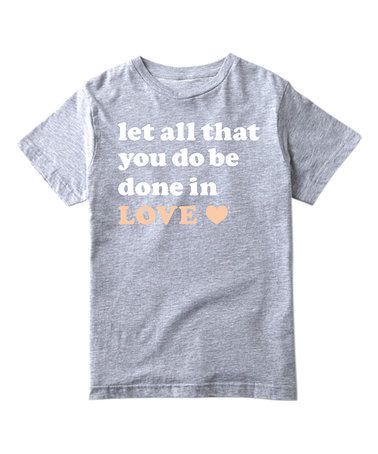 Athletic Heather 'Let All That You Do Be Done in Love' Tee - Kids #zulily #zulilyfinds