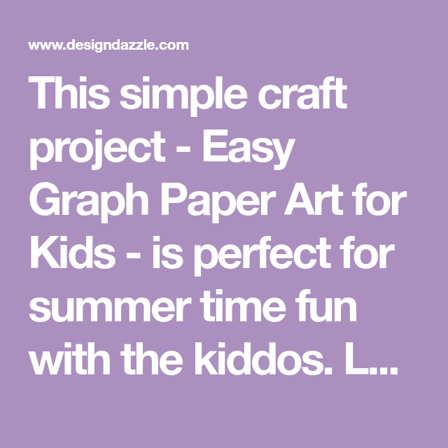 this simple craft project easy graph paper art for kids is perfect for summer time fun with the kiddos learn how to make it here