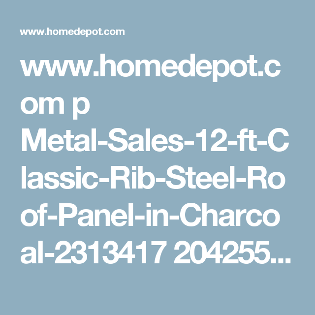 Www Homedepot Com P Metal Sales 12 Ft Classic Rib Steel Roof Panel In Charcoal 2313417 204255071 Cm Mmc Socialmedia 7cpi Push Broom Cuisinart Steel Roof Panels