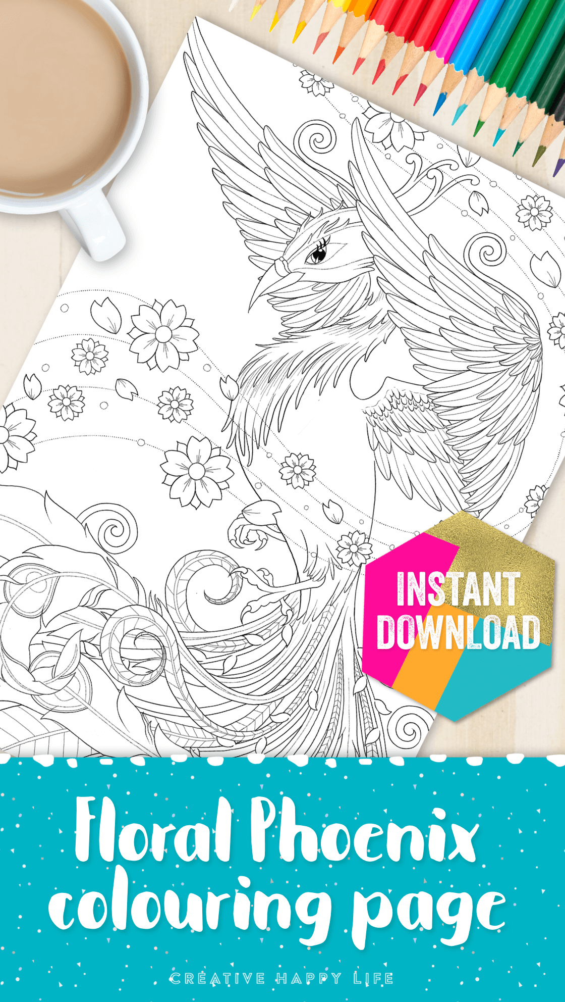 Get This Gorgeous Floral Phoenix Coloouring Page When You Join The Creative Happy Life Club This Month Plus Coloring Pages Coloring Pages For Kids Happy Life