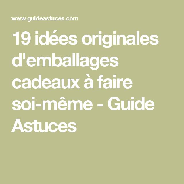 19 idées originales d'emballages cadeaux à faire soi-même - Guide Astuces