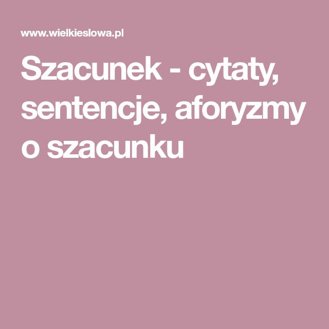 Szacunek Cytaty Sentencje Aforyzmy O Szacunku