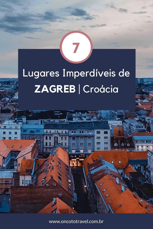 Zagreb 7 Lugares Imperdiveis Na Capital Da Croacia Bonus Oncoto Travel Em 2020 Zagreb O Turista Viagem Pela Europa