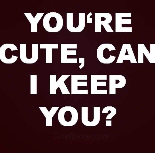you re cute quotes