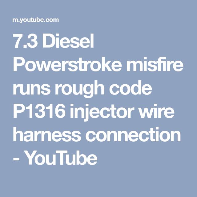 7 3 diesel powerstroke misfire runs rough code p1316 injector wire rh pinterest com