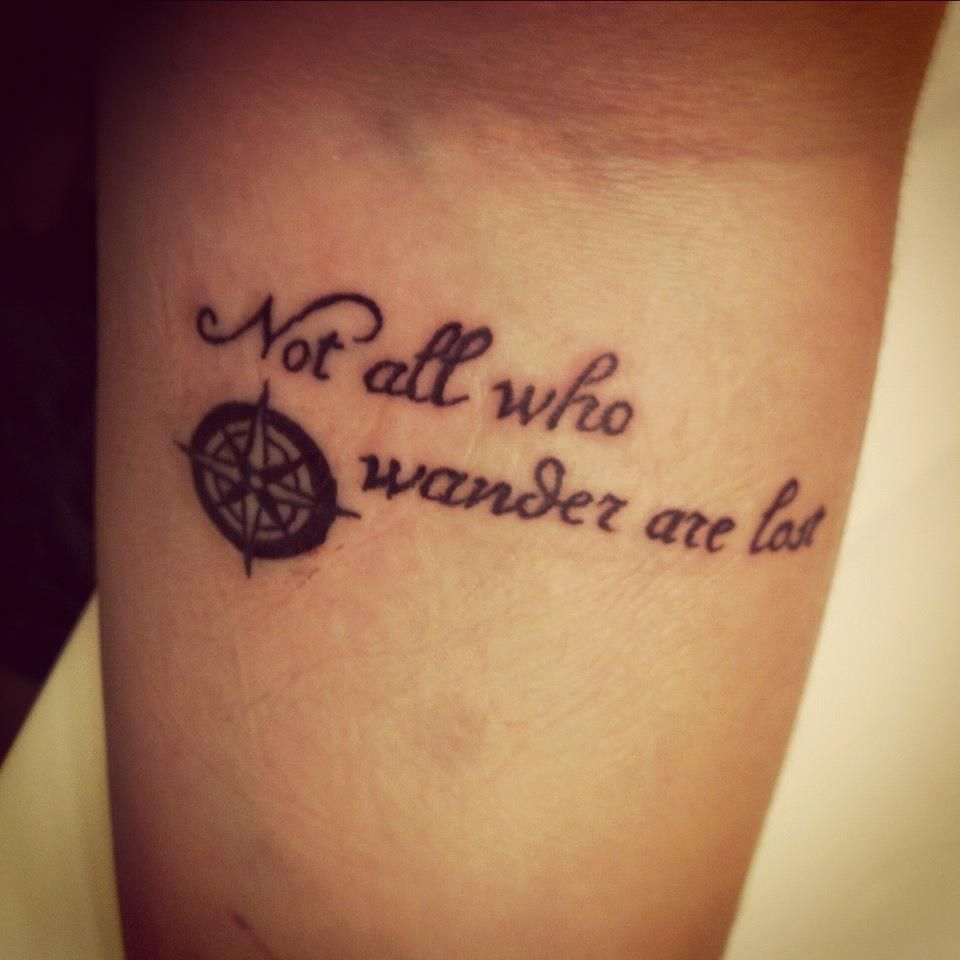 Not All Those Who Wander Are Lost Tattoo Compass Love The Font For This One Not So Sure About The Compass Foot Tattoos Sharpie Tattoos Lost Tattoo