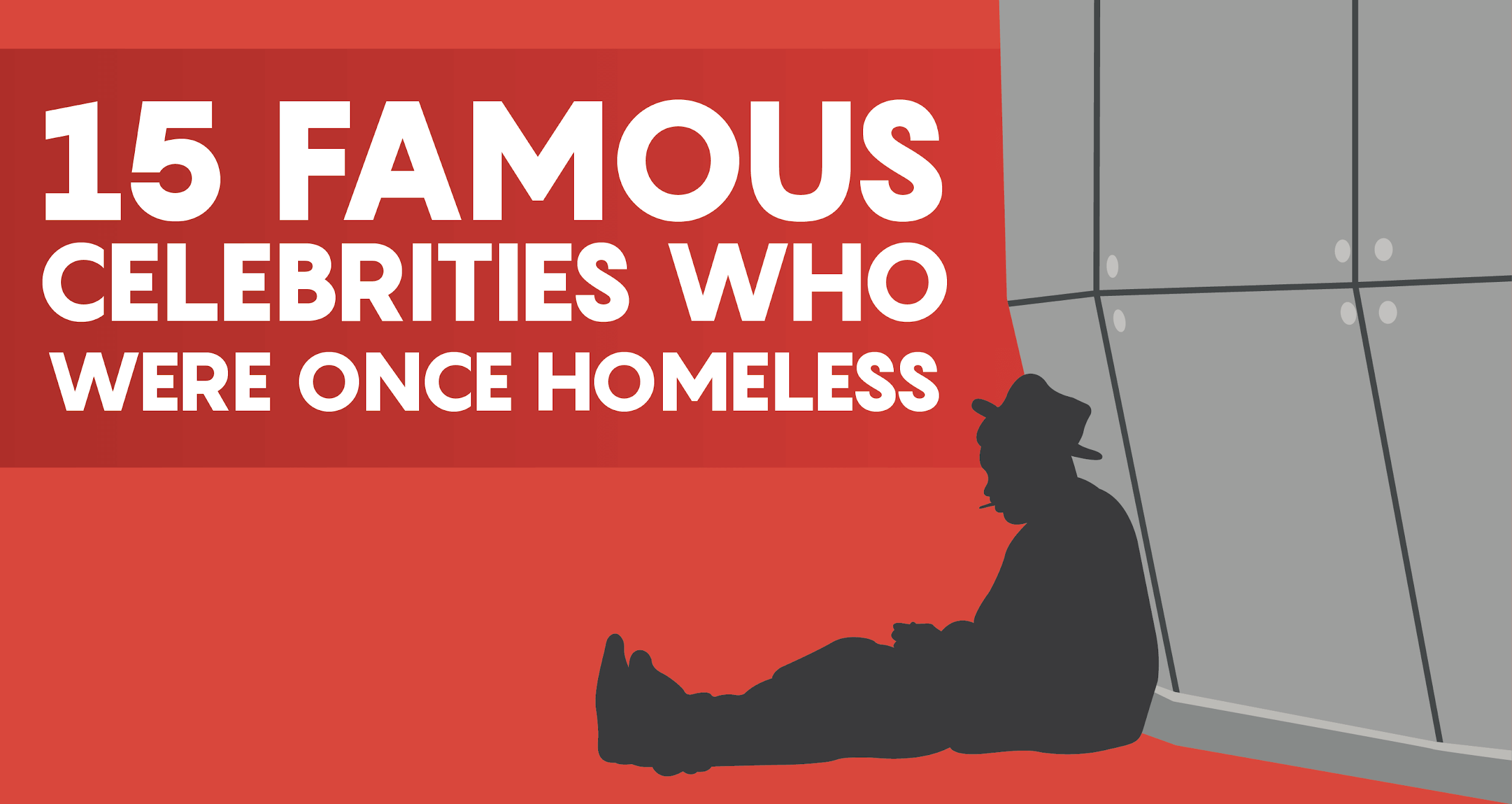 15 Famous Celebrities Who Were Once Homeless Famous Celebrities Celebrities Finance Guide