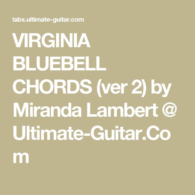 Virginia Bluebell Chords Ver 2 By Miranda Lambert Ultimate