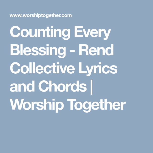 Counting Every Blessing - Rend Collective Lyrics and Chords ...