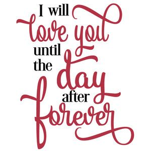 Silhouette Design Store: Love You Until Day After Forever