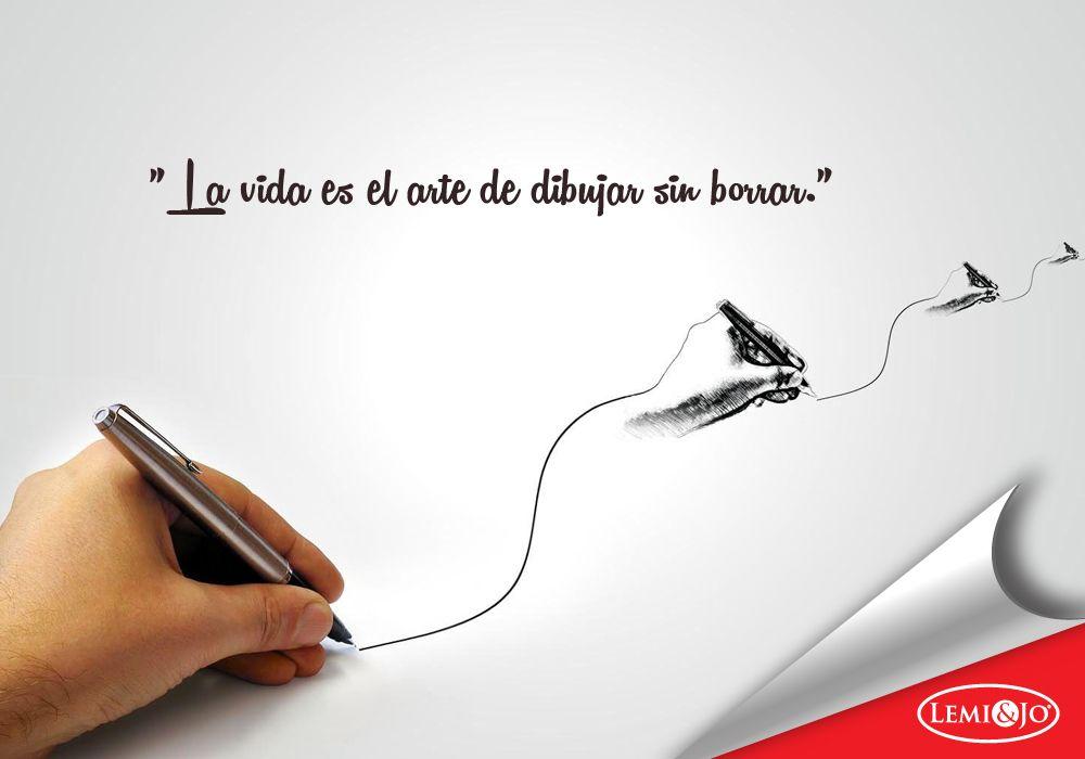 La Vida Es El Arte De Dibujar Sin Borrar Frases
