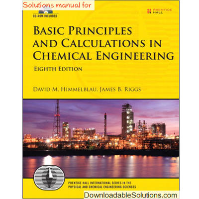 Solution manual for basic principles and calculations in chemical solution manual for basic principles and calculations in chemical engineering 8th edition by david m fandeluxe