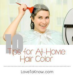 Top 10 Tips for Home Hair Color | Hair dye, Hair coloring and Diy hair