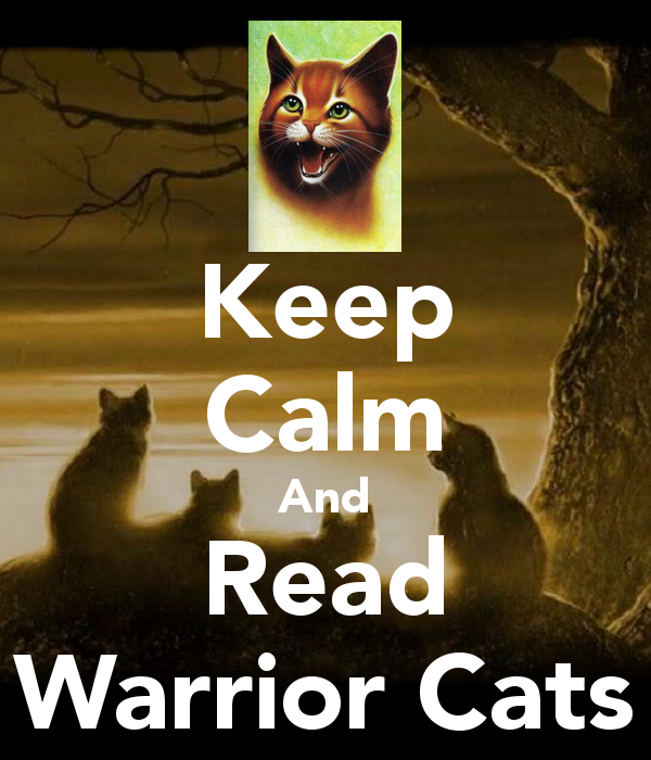Keep Calm And Love Warrior Cats