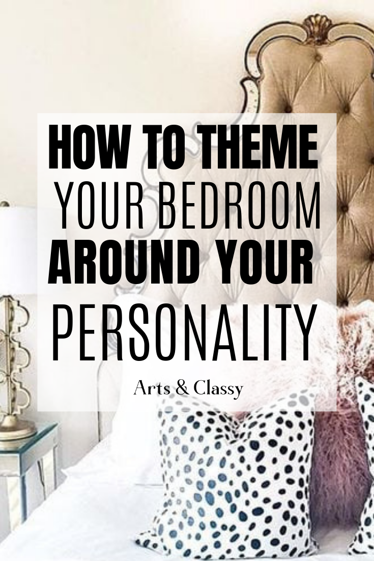 How To Decorate Your Bedroom Theme It Around Your Personality Arts And Classy Bedroom Themes Classy Bedroom Master Bedrooms Decor
