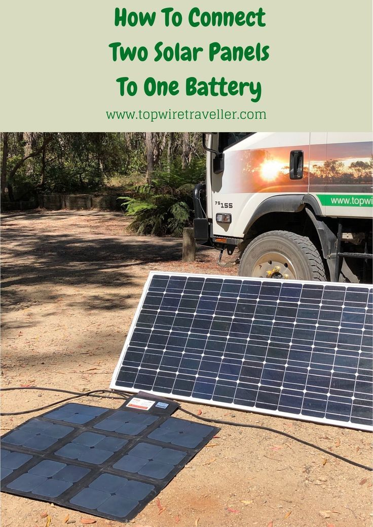 How To Connect Two Solar Panels To One Battery In 2020 With Images Solar Panels Solar Best Solar Panels