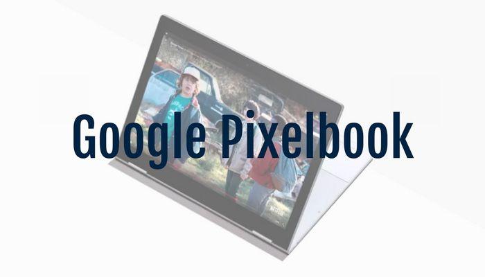 Gadget of the Week Google Pixelbook Gadget world