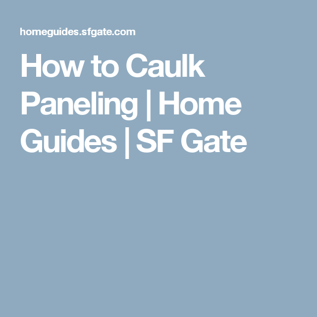 How to Caulk Paneling   Home Guides   SF Gate